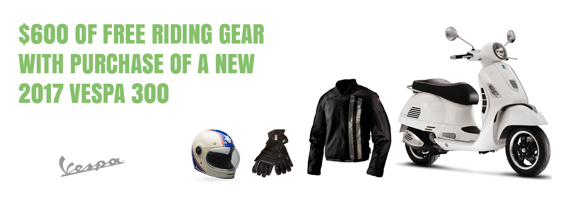 $600 of free riding gear with the purchase of a new 2017 Vespa 300
