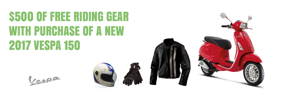 $500 of free riding gear with the purchase of a new 2017 vespa 150